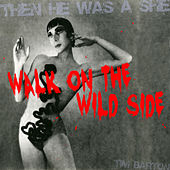 Walk on the Wild Side von Tim Barton