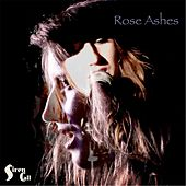 Rose Ashes by Siren Call
