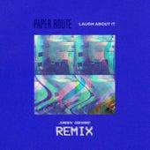 Laugh About It (Jorgen Odegard Remix) by Paper Route