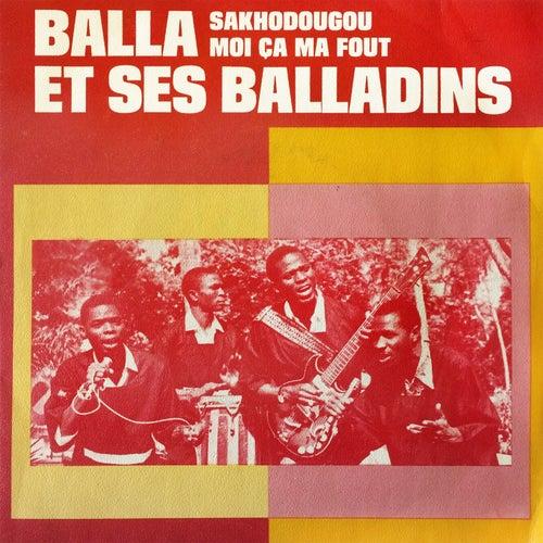 Moi ça ma fout by Balla et Ses Balladins