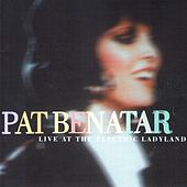 Live At The Electric Ladyland von Pat Benatar