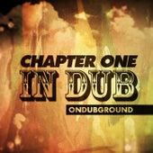 Chapter One in Dub de Ondubground