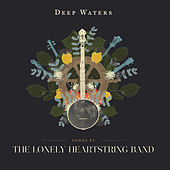 Deep Waters by The Lonely Heartstring Band