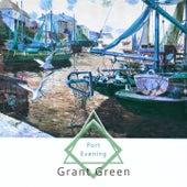Port Evening van Grant Green