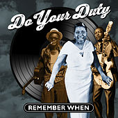 Do Your Duty - Remember When by Various Artists