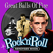 Great Balls of Fire (Rock 'N' Roll) Remember When de Various Artists