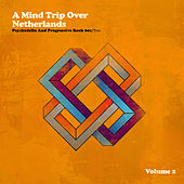A Mind Trip over Netherlands (Dutch Psychedelia and Progressive Rock 60s/70s), Vol. 2 de Various Artists