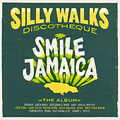 Silly Walks Discotheque - Smile Jamaica by Various Artists