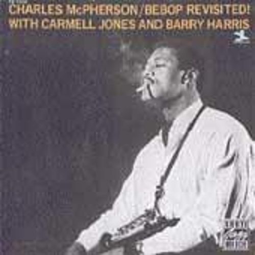 Be Bop Revisited! by Charles McPherson