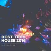 Best Tech House 2016 Dance Music Mix, Vol. 01 de Various Artists