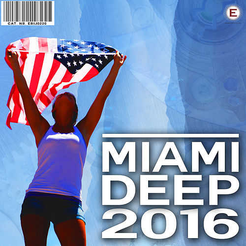 Miami Deep 2016 by Various Artists