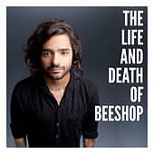 The Life and Death of Beeshop de Beeshop