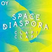 Space Diaspora (Clap! Clap! Remix) by Oy