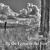 By the Fence in the Sun de Tom Farley