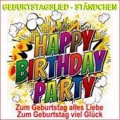 Geburtstagslied, Ständchen, Happy Birthday Party (Zum Geburtstag alles Liebe, zum Geburtstag viel Glück) de Schmitti