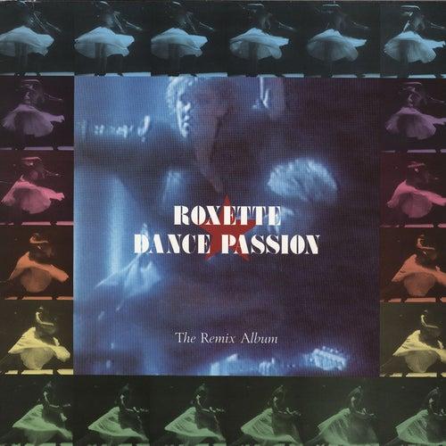 Dance Passion - The Remix Album by Roxette