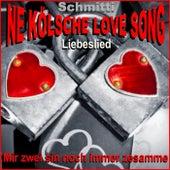 Ne Kölsche Love Song / Liebeslied (Mir zwei sin noch immer zesamme) de Schmitti