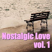 Nostalgic Love, vol. 1 von Various Artists