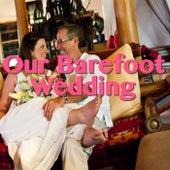 Our Barefoot Wedding de Various Artists