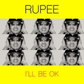 I'll Be OK van Rupee