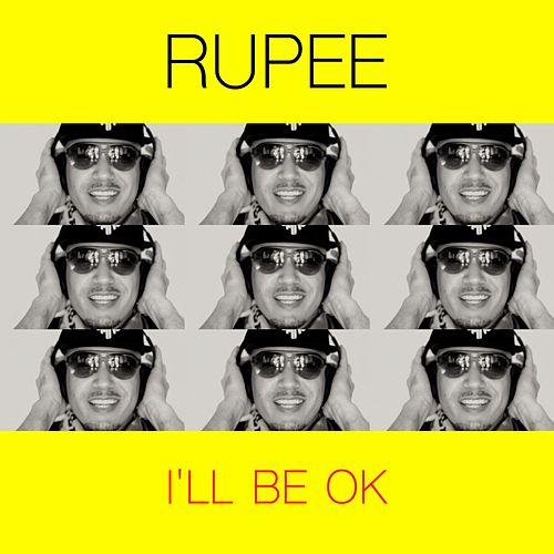 I'll Be OK by Rupee