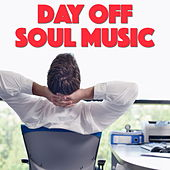 Day Off Soul Music by Various Artists