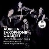 French Saxophones - 25 Years Jubilee by Aurelia Saxophone Quartet