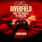 Lowdown by Martin Riverfield and the Wheels of Fortune Band