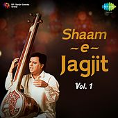 Shaam-e-Jagjit, Vol. 1 by Jagjit Singh