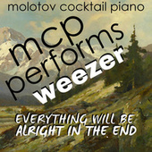 MCP Performs Weezer: Everything Will Be Alright In the End von Molotov Cocktail Piano
