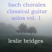 Bach Chorales Classical Guitar Solos, Vol. 1 by Leslie Bridges