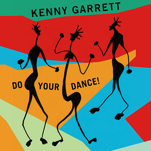 Do Your Dance! by Kenny Garrett