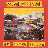 On Avery Island de Neutral Milk Hotel
