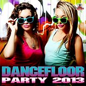 Dancefloor Party 2013 - EP by Various Artists