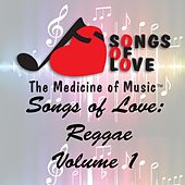 Songs of Love: Reggae, Vol. 1 von Various Artists