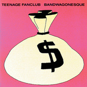 Bandwagonesque by Teenage Fanclub