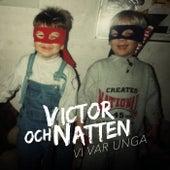 Vi var unga by Victor och Natten