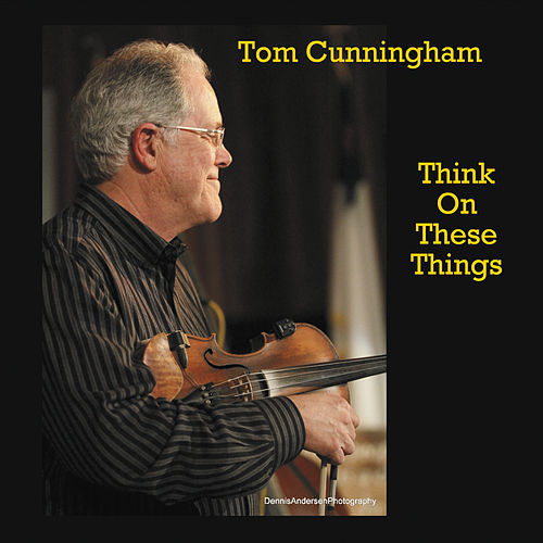 Think on These Things von Tom Cunningham