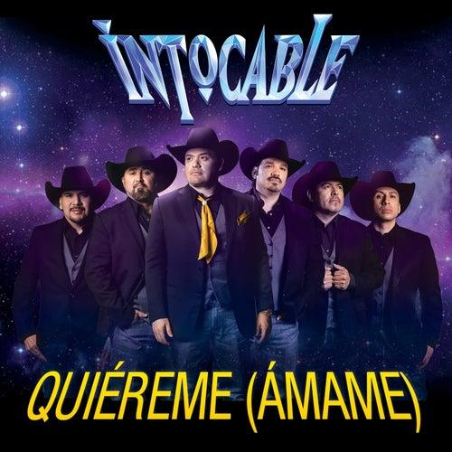 Quiéreme (Ámame) by Intocable