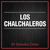 50 Grandes Éxitos de Los Chalchaleros
