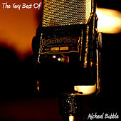 The Very Best Of von Micheal Bubble