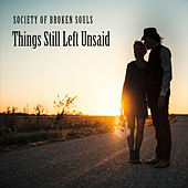 Things Still Left Unsaid by Society of Broken Souls