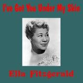 I've Got You Under My Skin by Ella Fitzgerald