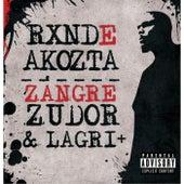 Zangre Zudor & Lagri + von Rxnde Akozta