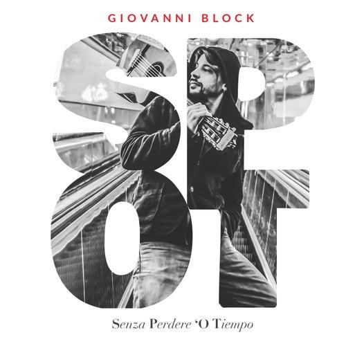 S.P.O.T. (Senza perdere 'o tiempo) di Giovanni Block