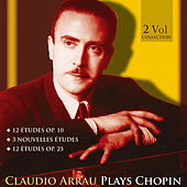 Claudio Arrau Plays Chopin von Claudio Arrau