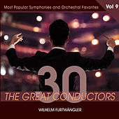 30 Great Conductors - Wilhelm Furtwängler, Vol. 9 by Wilhelm Furtwängler