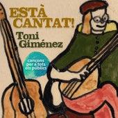 Està Cantat! (Cançons Per a Tots Els Públics) de Toni Giménez