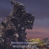 Wisdom of Fate by Mathias Grassow