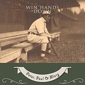 Win Hands Down de Peter, Paul and Mary